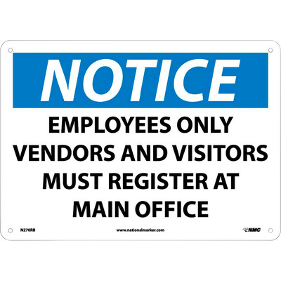 National Marker NOTICE, EMPLOYEES ONLY, VENDORS AND VISITORS MUST REGISTER AT MAIN OFFICE Sign — 10in.L x 14in.W, Rigid Plastic, Model# N270AB