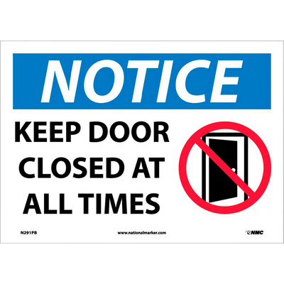National Marker NOTICE, KEEP DOOR CLOSED AT ALL TIMES, GRAPHIC Sign — 10in.L x 14in.W, Pressure-Sensitive Vinyl, Model# N291PB